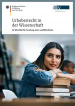 Cover der Publikation Urheberrecht in der Wissenschaft - Ein Überblick für Forschung, Lehre und Bibliotheken