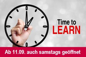 Uhr, daneben Schriftzug Time to learn; Darunter Schriftzug: Ab 11.09. auch samstags geöffnet